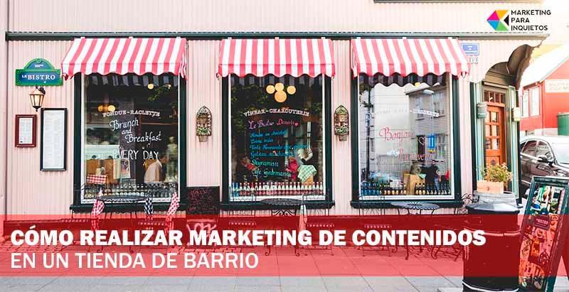 Marketing de contenidos tienda de barrio